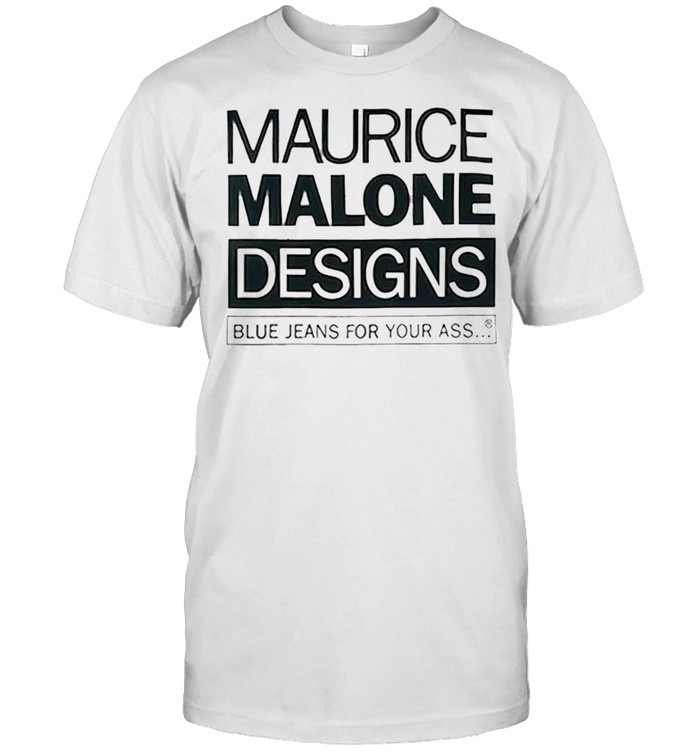 Maurice Malone designs blue jeans for your ass shirt Classic Men's T-shirt