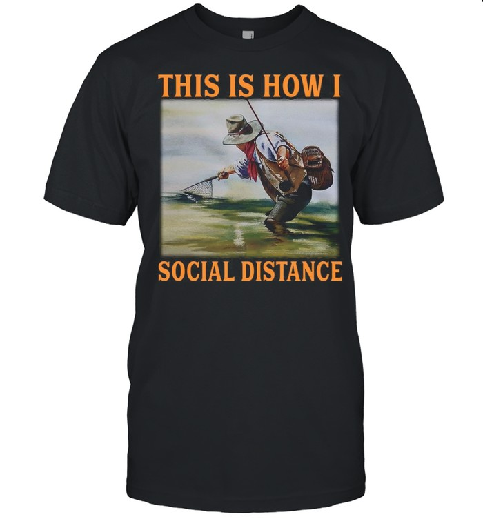 This Is How I Social Distance Fishing T-shirt Classic Men's T-shirt