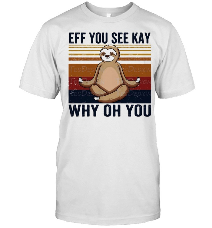 Sloth Yoga eff you see kay why oh you vintage shirt Classic Men's T-shirt