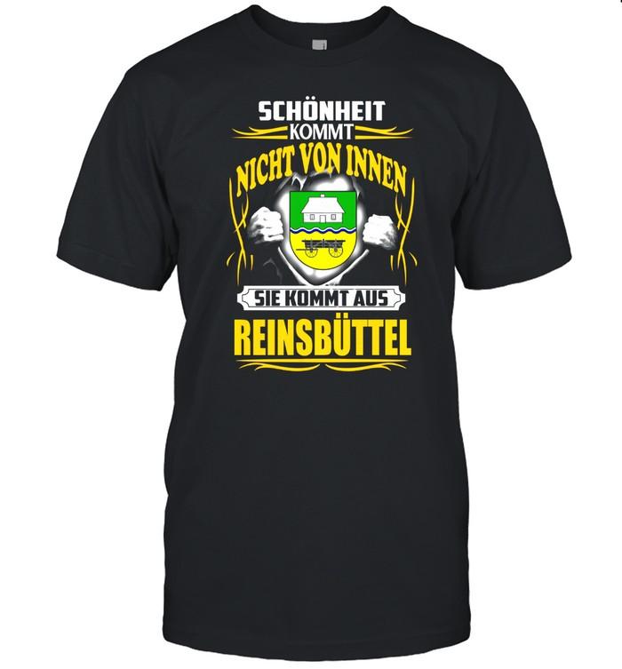 Schönheit Kommt Nicht Von Innen Sie Kommt Aus Reinsbuttel shirt Classic Men's T-shirt