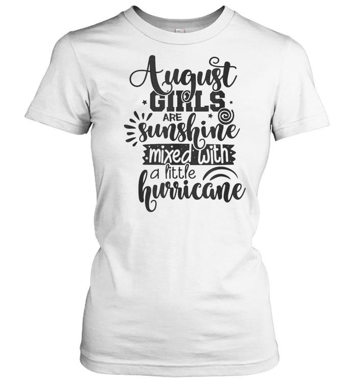 august girls are sunshine mixed with hurricane birthday us 2021 shirt classic womens t shirt
