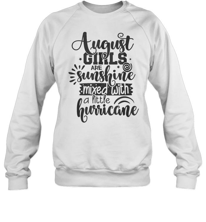 august girls are sunshine mixed with hurricane birthday us 2021 shirt unisex sweatshirt