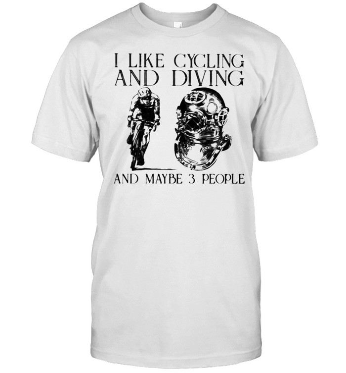 I Like Cycling And Diving And Maybe 3 People  Classic Men's T-shirt