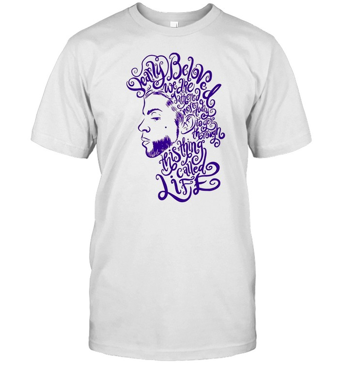 Dearly Beloved We Are Gathered Here Today To Get Through This Thing Called Life Prince White shirt Classic Men's T-shirt
