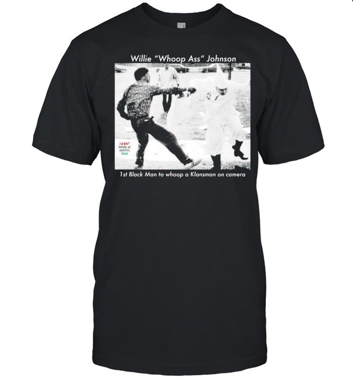 Willie Whoop Ass Johnson 1st black man to whoop a Klansman on camera shirt Classic Men's T-shirt