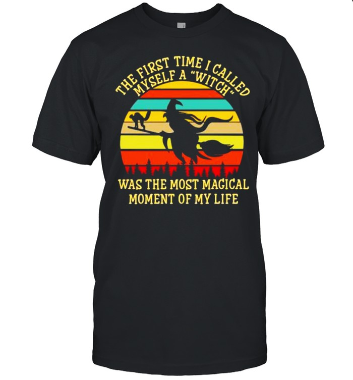 The first time i called myself a witch was the most magical moment of my life vintage shirt Classic Men's T-shirt