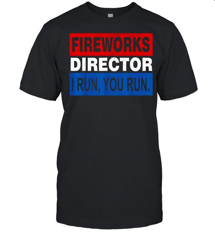 Fireworks director i run you run 4th of july shirt Classic Men's T-shirt