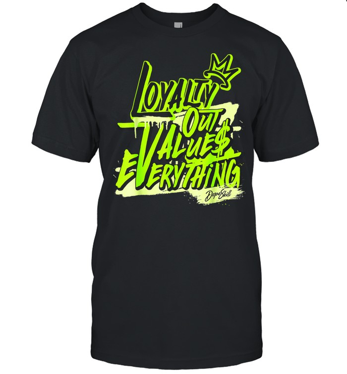 Loyalty Out Values Everything shirt Classic Men's T-shirt