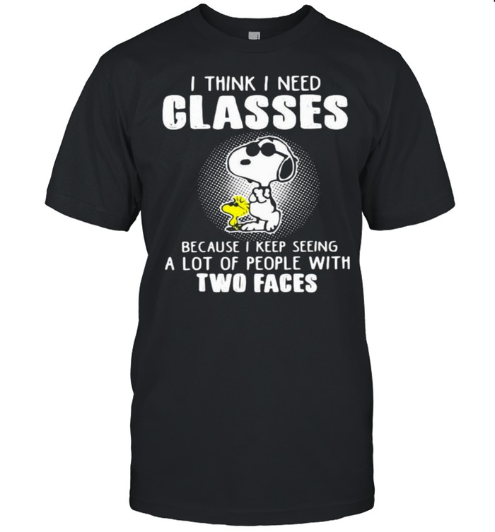 I Think I Need Glasses Because I Keep Seeing A Lot Of People With Two Faces Snoopy  Classic Men's T-shirt