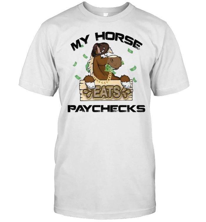 My horse eat paychecks shirt Classic Men's T-shirt