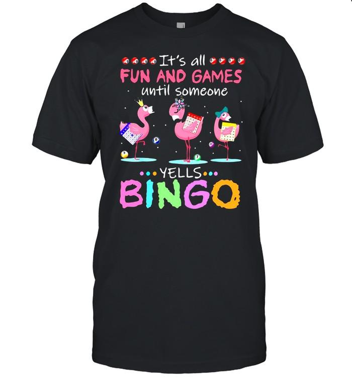 Flamingo It's All Fun And Games Until Someone Yells Bingo T-shirt Classic Men's T-shirt
