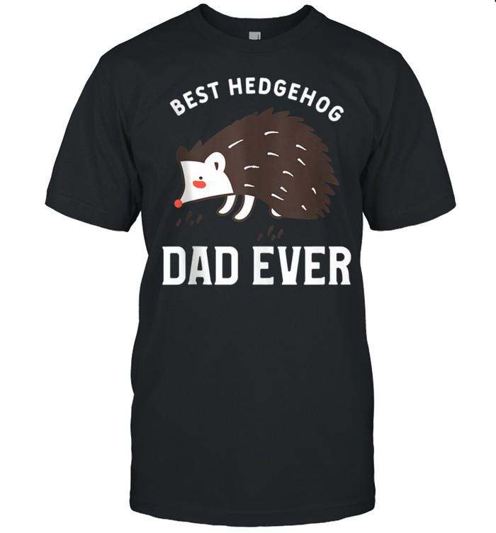 Mens Hedgehogs Pet Animal Quote For A Hedgehog Dad shirt Classic Men's T-shirt