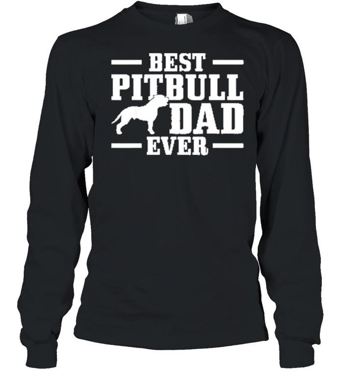 best pitbull dad ever shirt long sleeved t shirt