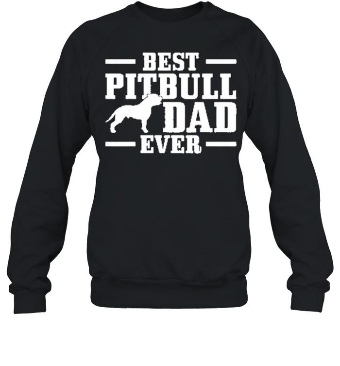 best pitbull dad ever shirt unisex sweatshirt