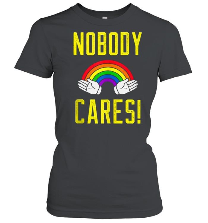 nobody cares rainbow  classic womens t shirt