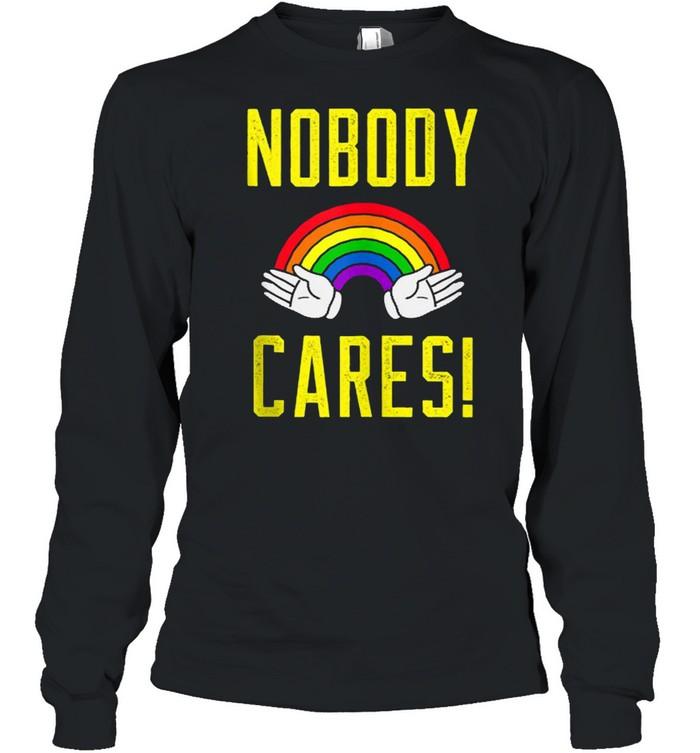 nobody cares rainbow  long sleeved t shirt