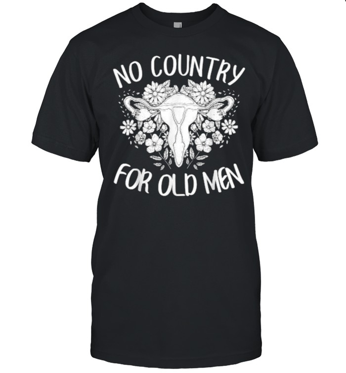 No Country For Old Men Uterus Feminist Women Rights T- Classic Men's T-shirt