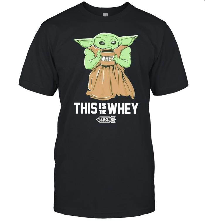 Baby Yoda Whey this is the whey BSL shirt Classic Men's T-shirt