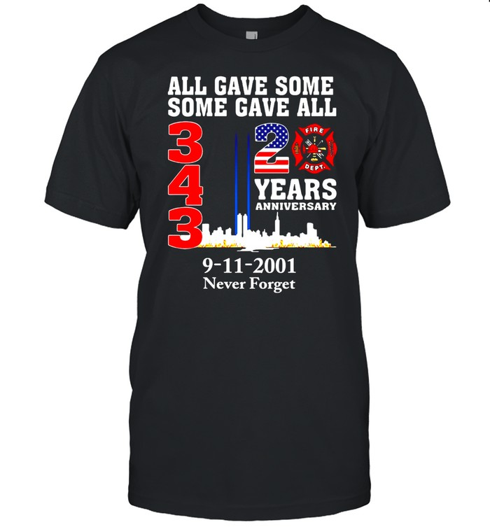 All Gave Some Some Gave All 343 20 Years Anniversary 9-11-2001 Never Forget T-shirt Classic Men's T-shirt