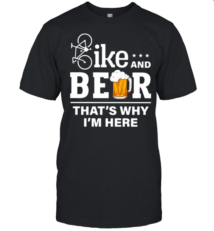 Bike and beer thats why im here shirt Classic Men's T-shirt