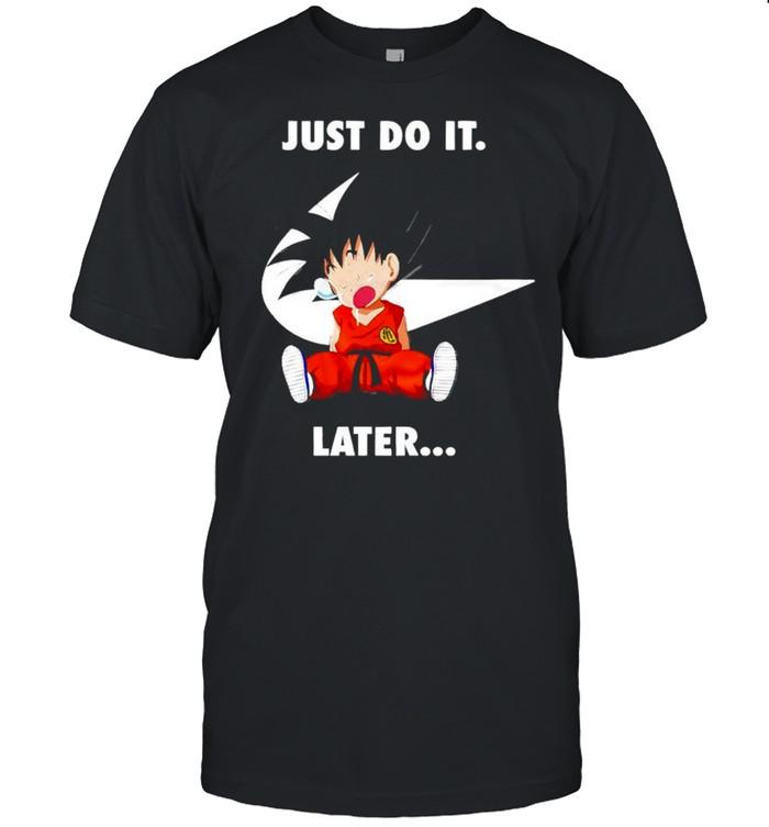Son Goku Nike just do it later shirt Classic Men's T-shirt