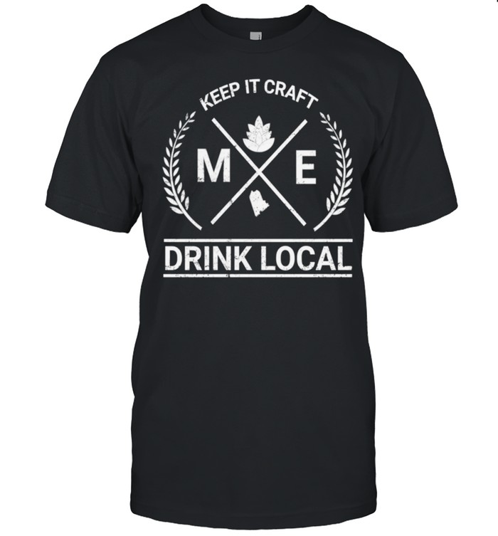 Drink Local Maine Vintage Craft Beer Brewing shirt Classic Men's T-shirt
