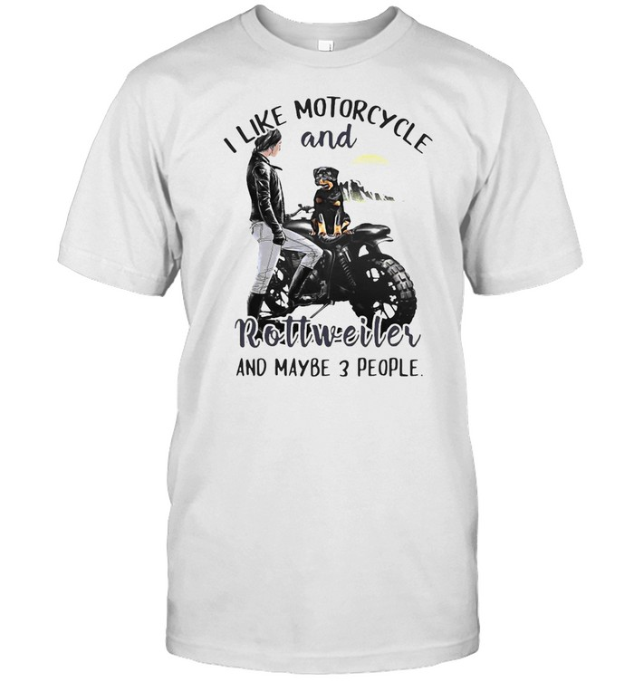 I Like Motorcycle And Rottweiler And Maybe 3 People T-shirt Classic Men's T-shirt