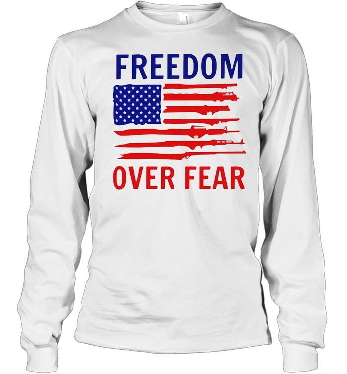 american flag guns freedom over fear shirt long sleeved t shirt