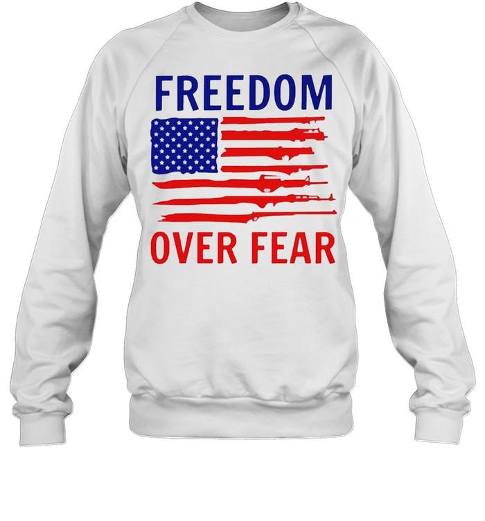 american flag guns freedom over fear shirt unisex sweatshirt