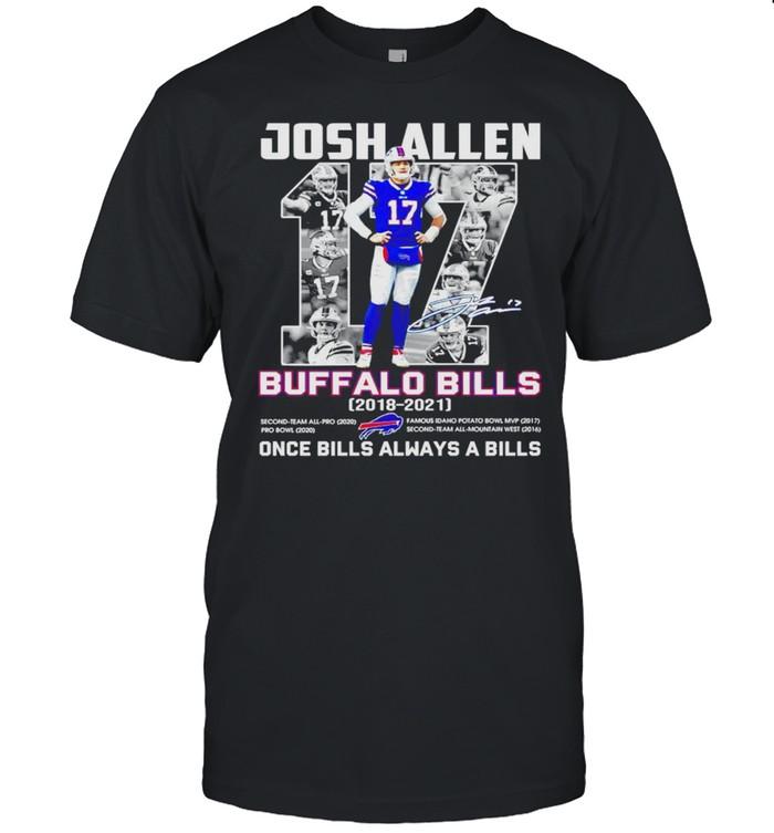 Josh Allen #17 Buffalo Bills 2018 2021 once Bills always a Bills shirt Classic Men's T-shirt