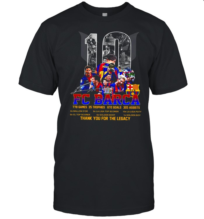 M10 Fc Barca 778 game 35 trophies 672 goals 305 assists thank you for the legacy shirt Classic Men's T-shirt