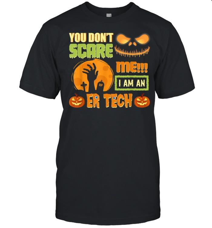 You Don't Scare Me ER Tech Halloween Matching Emergency Room shirt Classic Men's T-shirt