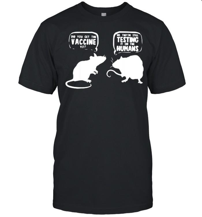 Mouse Rat Vaccine Did You Get The Vaccine Yet T- Classic Men's T-shirt