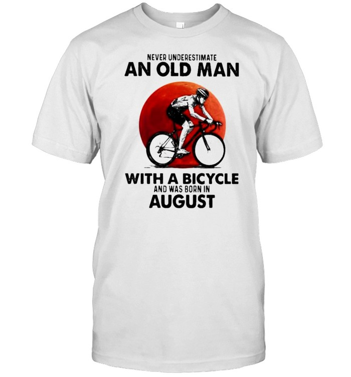 never Underestimate An Old Man With A Bicycle And Was Born In August Blood Moon  Classic Men's T-shirt