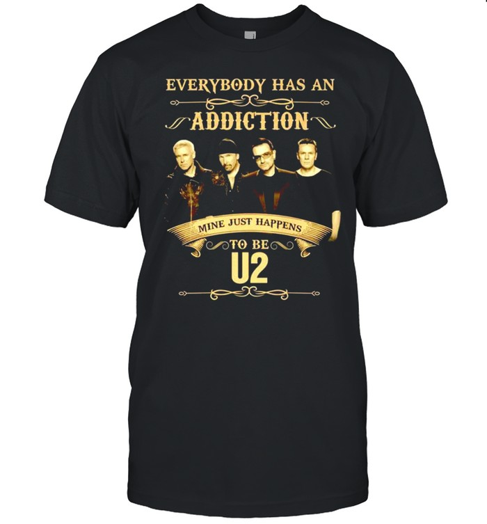 Everybody has an Addiction mine just happens to be U2 shirt Classic Men's T-shirt