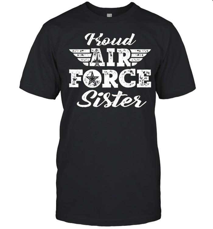 Proud US Air Force Sister Pride Military Family Sibling shirt Classic Men's T-shirt
