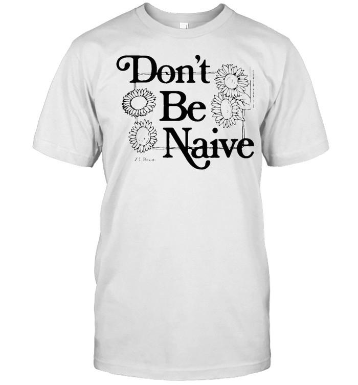 Zach Bryan don't be naive shirt Classic Men's T-shirt