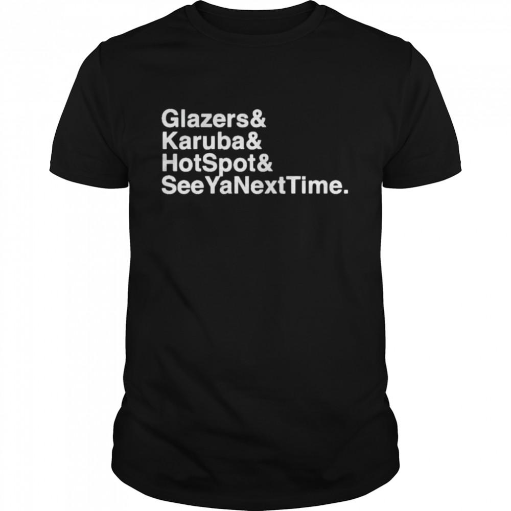 Glazers Karuba hotspot see yanesxttime shirt