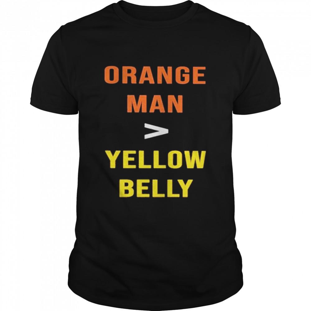 Orange man yellow belly shirt