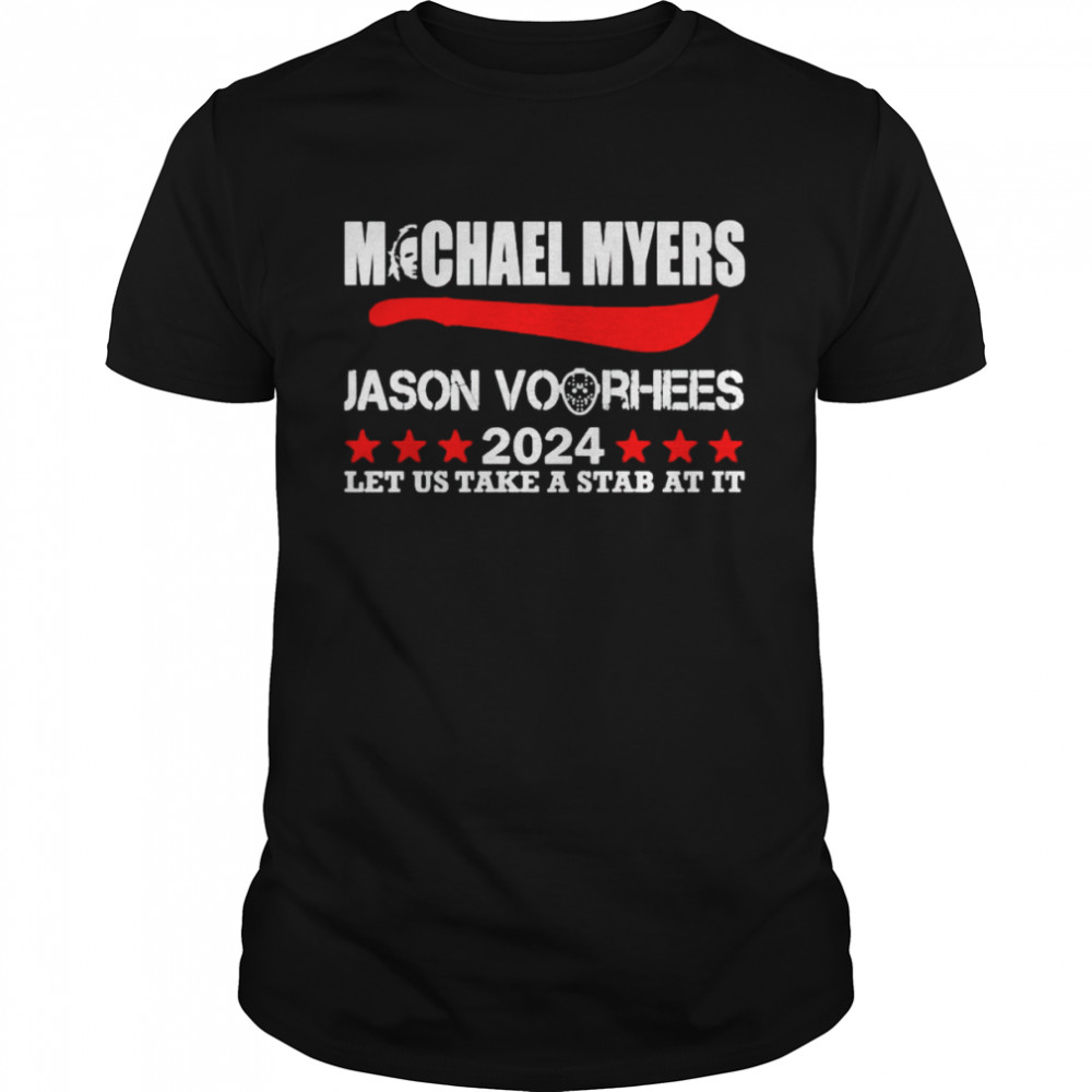 Michael Myers Jason Voorhees 2024 let us take a stab at it shirt
