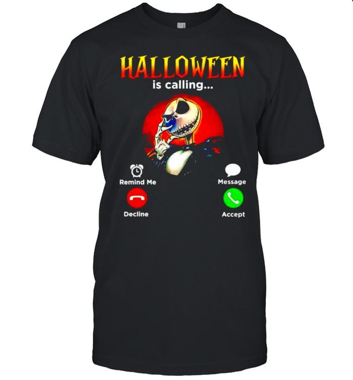 Jack Skellington Hallowen is calling shirt