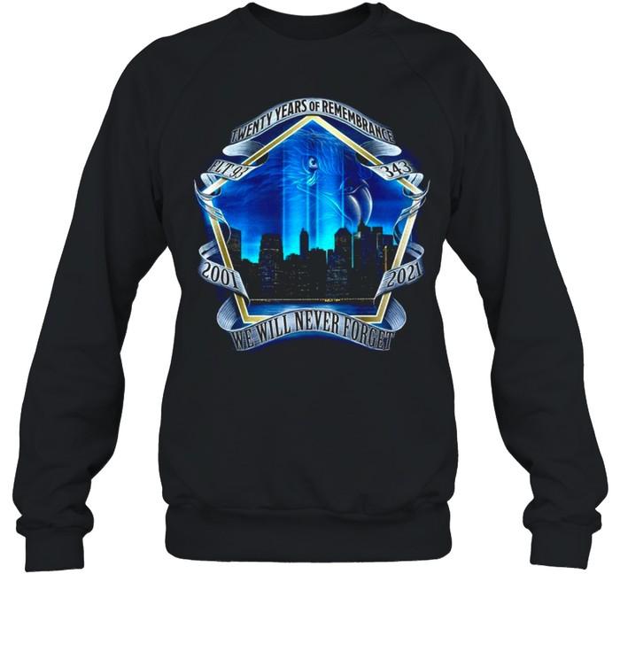 twenty years of remembrance 2001 2021 we will never forget shirt unisex sweatshirt