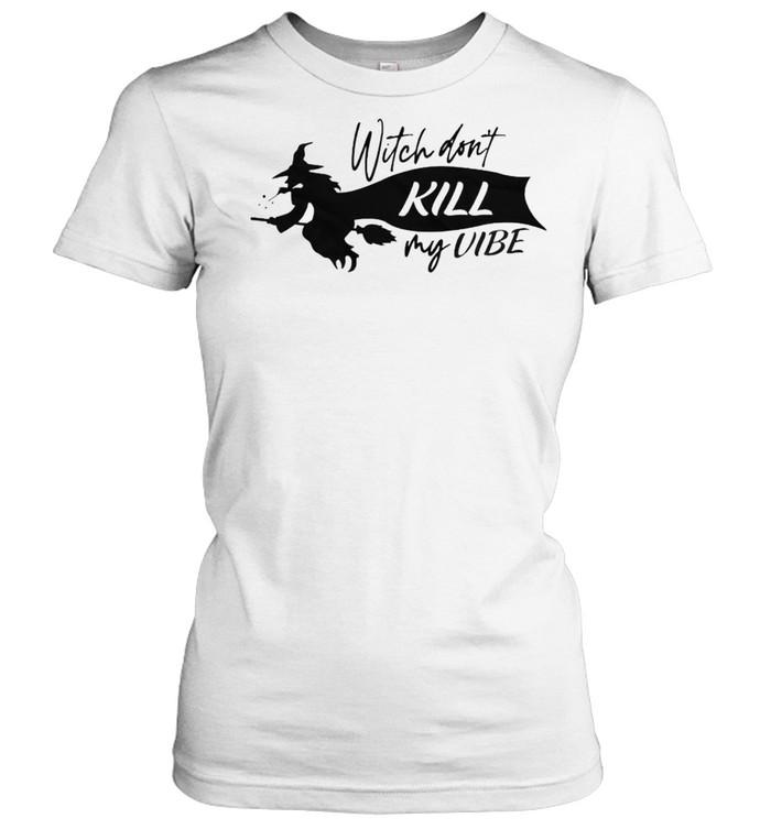 witch dont kill my vibe shirt classic womens t shirt