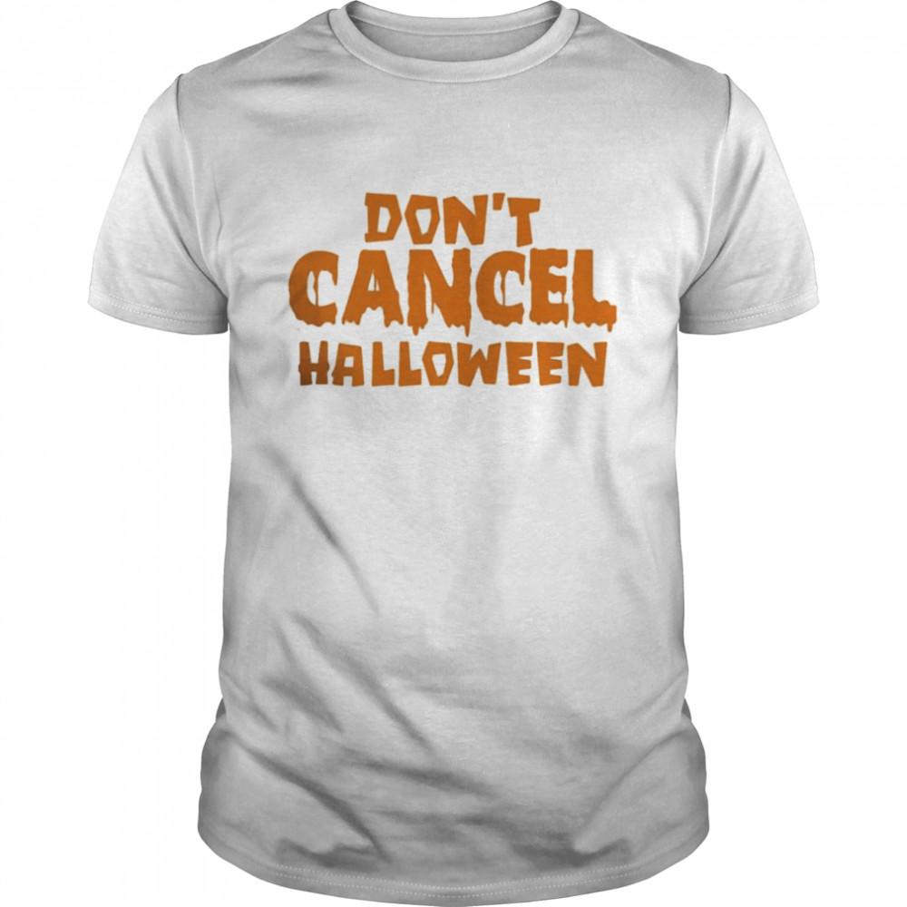 Don't Cancel Halloween 2021 Shirt