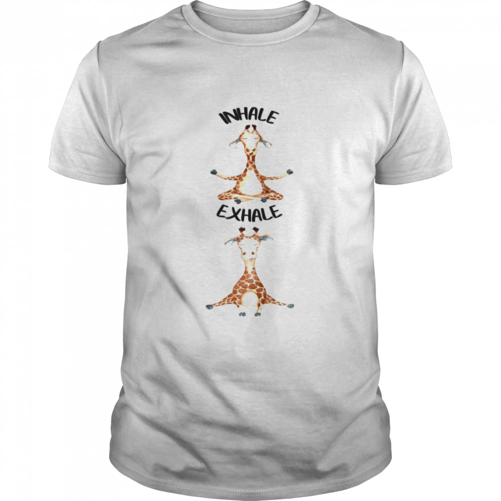 Workout Inhale Exhale Quote Giraffe Yoga Pose Relax Shirt