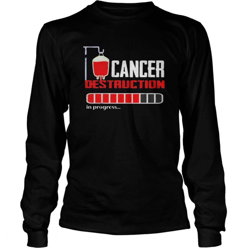 cancer destruction in progress shirt long sleeved t shirt