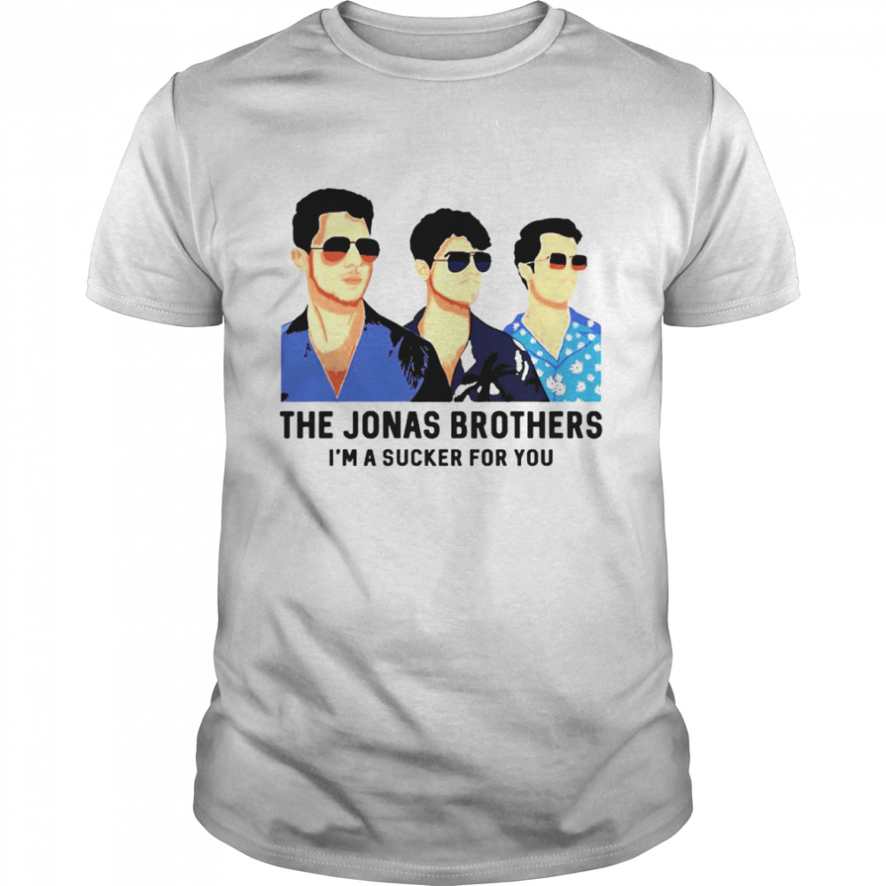 The Jonas Brothers I'm a sucker for you shirt