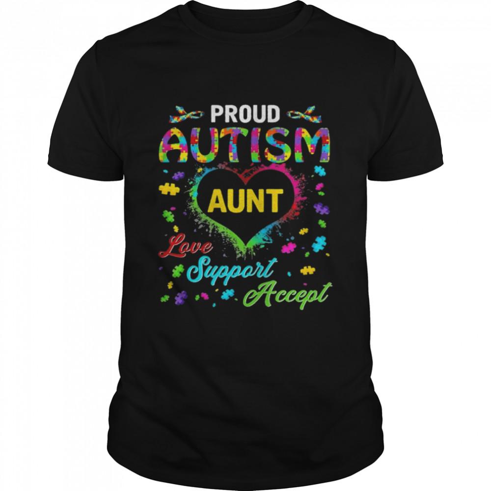 Proud Autism Aunt Love Support Accept Help Awareness shirt