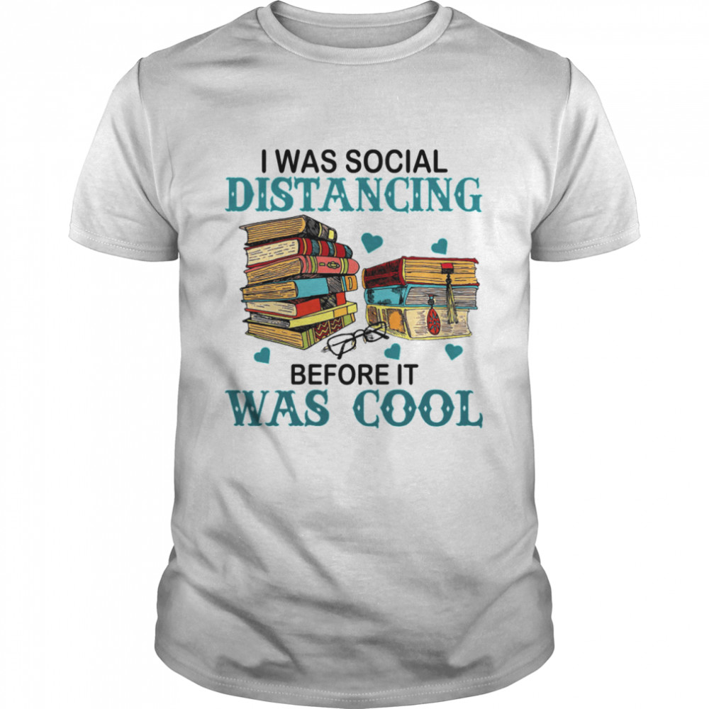 I was social distancing before it was cool shirt Classic Men's T-shirt
