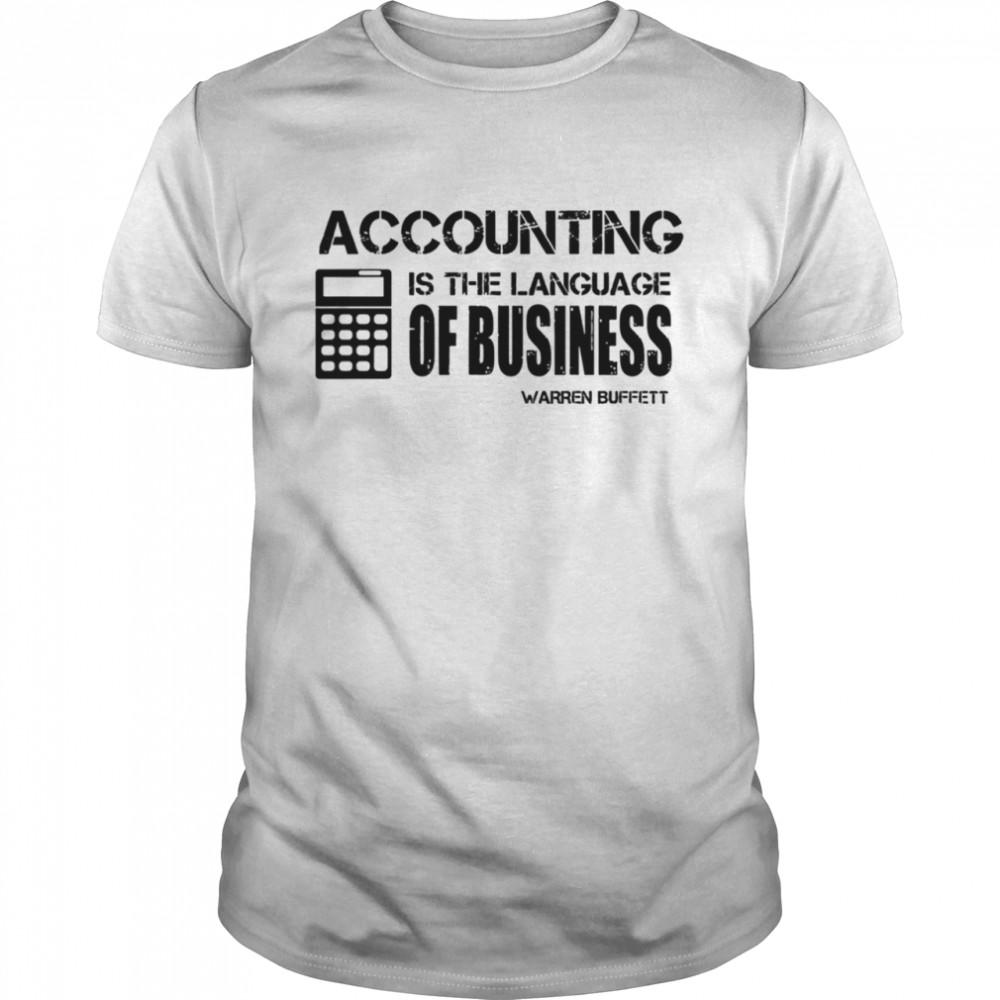Accounting Is The Language Of Business Warren Buffett Shirt